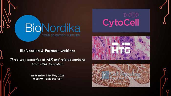 WEBINAR BioNordika & Partners: Three-way detection of ALK and related markers: From DNA to Protein